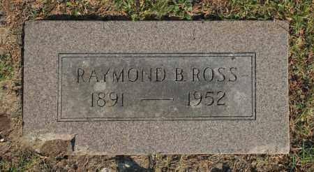 ROSS, RAYMOND B. - Washington County, Oklahoma | RAYMOND B. ROSS - Oklahoma Gravestone Photos