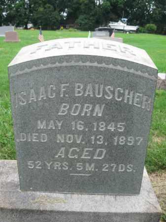 BAUSCHER, ISAAC F. - Berks County, Pennsylvania | ISAAC F. BAUSCHER - Pennsylvania Gravestone Photos