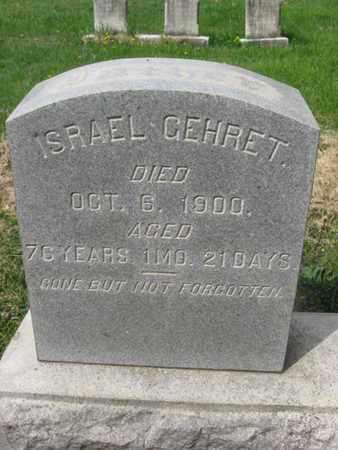 GEHRET, ISRAEL - Berks County, Pennsylvania | ISRAEL GEHRET - Pennsylvania Gravestone Photos