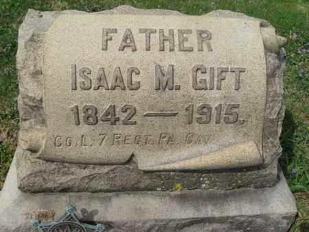 GIFT (CW), ISAAC M. - Berks County, Pennsylvania | ISAAC M. GIFT (CW) - Pennsylvania Gravestone Photos
