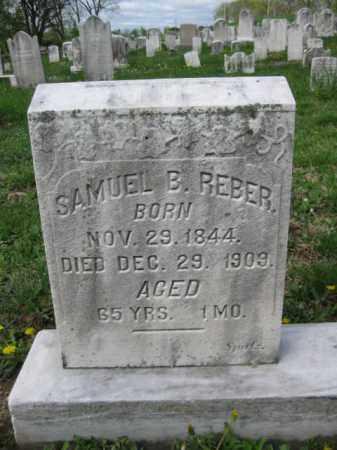 REBER, SAMUEL B. - Berks County, Pennsylvania | SAMUEL B. REBER - Pennsylvania Gravestone Photos