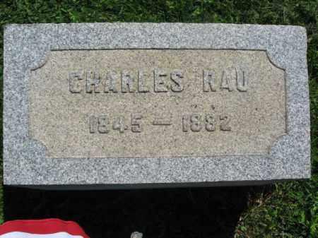 RAU, CHARLES - Bucks County, Pennsylvania | CHARLES RAU - Pennsylvania Gravestone Photos