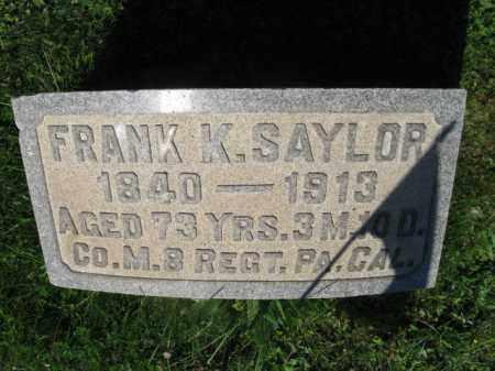 SAYLOR (CW), FRANK (FRANCIS) K. - Bucks County, Pennsylvania | FRANK (FRANCIS) K. SAYLOR (CW) - Pennsylvania Gravestone Photos