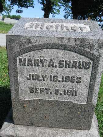 SHAUB, MARY  A. - Lancaster County, Pennsylvania | MARY  A. SHAUB - Pennsylvania Gravestone Photos