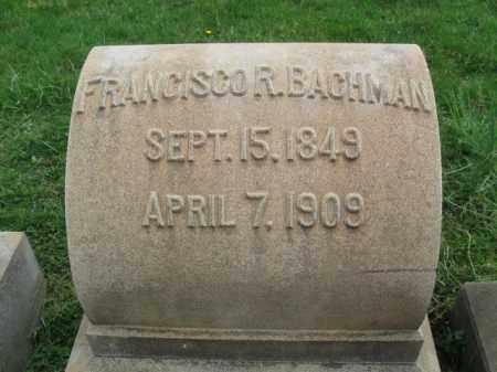 BACHMAN, FRANCISCO R. - Lehigh County, Pennsylvania | FRANCISCO R. BACHMAN - Pennsylvania Gravestone Photos
