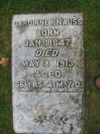 KNAUSS, CAROLINE - Lehigh County, Pennsylvania | CAROLINE KNAUSS - Pennsylvania Gravestone Photos