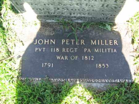MILLER, JOHN PETER - Lehigh County, Pennsylvania | JOHN PETER MILLER - Pennsylvania Gravestone Photos