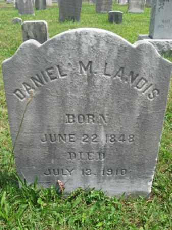 LANDIS, DANIEL M. - Montgomery County, Pennsylvania | DANIEL M. LANDIS - Pennsylvania Gravestone Photos