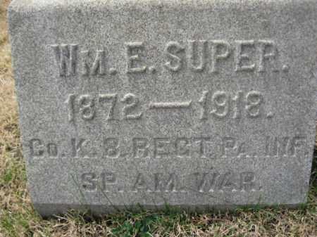SUPER (SAW), WILLIAM E. - Schuylkill County, Pennsylvania | WILLIAM E. SUPER (SAW) - Pennsylvania Gravestone Photos