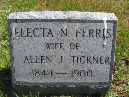 FERRIS TICKNER, ELECTA N. - Wyoming County, Pennsylvania | ELECTA N. FERRIS TICKNER - Pennsylvania Gravestone Photos