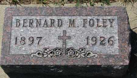 FOLEY, BERNARD M. - Bon Homme County, South Dakota | BERNARD M. FOLEY - South Dakota Gravestone Photos