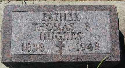 HUGHES, THOMAS F. - Bon Homme County, South Dakota | THOMAS F. HUGHES - South Dakota Gravestone Photos