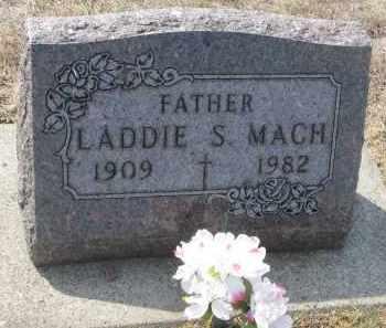 MACH, LADDIE S. - Bon Homme County, South Dakota   LADDIE S. MACH - South Dakota Gravestone Photos