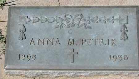 PETRIK, ANNA M. - Bon Homme County, South Dakota | ANNA M. PETRIK - South Dakota Gravestone Photos