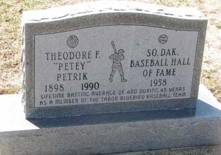 "PETRIK, THEODORE F. ""PETEY"" - Bon Homme County, South Dakota | THEODORE F. ""PETEY"" PETRIK - South Dakota Gravestone Photos"