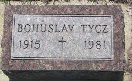 TYCZ, BOHUSLAV - Bon Homme County, South Dakota | BOHUSLAV TYCZ - South Dakota Gravestone Photos