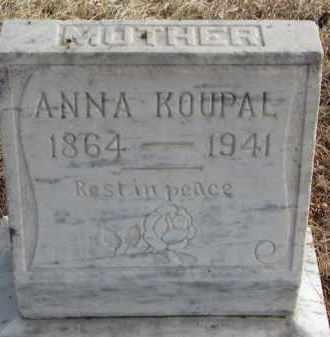 KOUPAL, ANNA - Charles Mix County, South Dakota   ANNA KOUPAL - South Dakota Gravestone Photos
