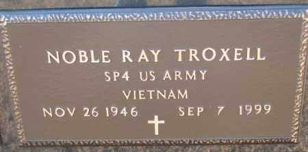 TROXELL, NOBLE RAY - Charles Mix County, South Dakota   NOBLE RAY TROXELL - South Dakota Gravestone Photos