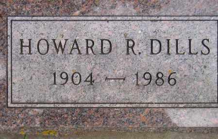 DILLS, HOWARD R. - Codington County, South Dakota | HOWARD R. DILLS - South Dakota Gravestone Photos