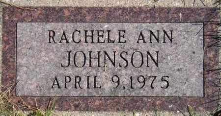 JOHNSON, RACHELE ANN - Codington County, South Dakota | RACHELE ANN JOHNSON - South Dakota Gravestone Photos