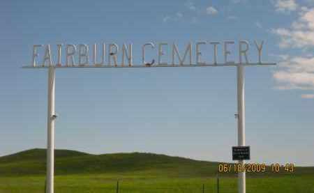 *FAIRBURN CEMETERY, FIRST SIGN - Custer County, South Dakota | FIRST SIGN *FAIRBURN CEMETERY - South Dakota Gravestone Photos