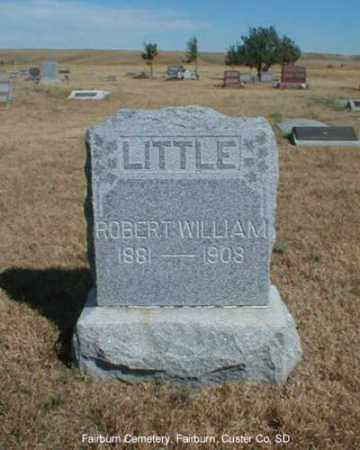 LITTLE, ROBERT WILLIAM - Custer County, South Dakota | ROBERT WILLIAM LITTLE - South Dakota Gravestone Photos