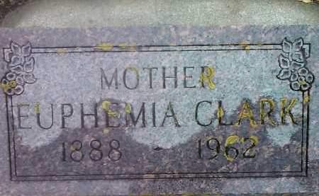 CLARK, EUPHEMIA - Deuel County, South Dakota | EUPHEMIA CLARK - South Dakota Gravestone Photos