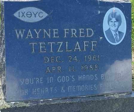 TETZLAFF, WAYNE FRED - Hamlin County, South Dakota | WAYNE FRED TETZLAFF - South Dakota Gravestone Photos