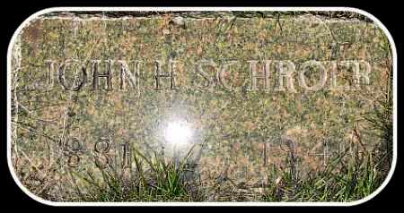 SCHROER, JOHN H. - Hughes County, South Dakota   JOHN H. SCHROER - South Dakota Gravestone Photos