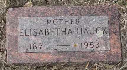 HAUCK, ELISABETHA - Hutchinson County, South Dakota | ELISABETHA HAUCK - South Dakota Gravestone Photos