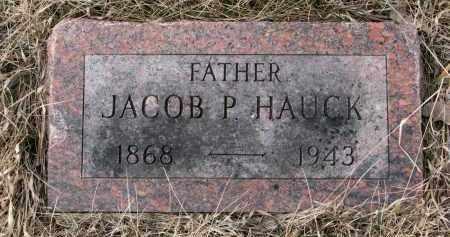 HAUCK, JACOB P - Hutchinson County, South Dakota | JACOB P HAUCK - South Dakota Gravestone Photos
