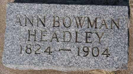 BOWMAN HEADLEY, ANN - Hutchinson County, South Dakota | ANN BOWMAN HEADLEY - South Dakota Gravestone Photos