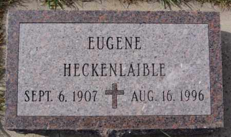 HECKENLAIBLE, EUGENE - Hutchinson County, South Dakota | EUGENE HECKENLAIBLE - South Dakota Gravestone Photos