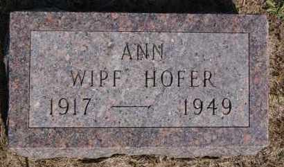 WIPF HOFER, ANN - Hutchinson County, South Dakota | ANN WIPF HOFER - South Dakota Gravestone Photos