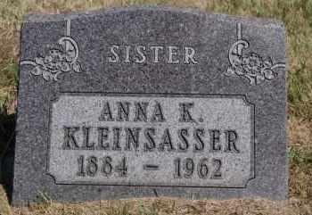 KLEINSASSER, ANNA K - Hutchinson County, South Dakota | ANNA K KLEINSASSER - South Dakota Gravestone Photos