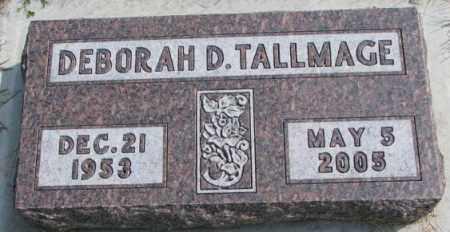 TALLMAGE, DEBORAH D. - Hutchinson County, South Dakota | DEBORAH D. TALLMAGE - South Dakota Gravestone Photos