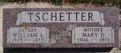 TSCHETTER, WILLIAM E - Hutchinson County, South Dakota | WILLIAM E TSCHETTER - South Dakota Gravestone Photos