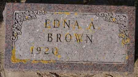 BROWN, EDNA A - Lake County, South Dakota | EDNA A BROWN - South Dakota Gravestone Photos