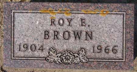 BROWN, ROY E - Lake County, South Dakota | ROY E BROWN - South Dakota Gravestone Photos