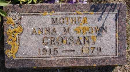 BROWN CROISANT, ANNA M. - Lake County, South Dakota | ANNA M. BROWN CROISANT - South Dakota Gravestone Photos