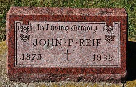 REIF, JOHN P - McCook County, South Dakota   JOHN P REIF - South Dakota Gravestone Photos