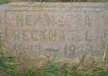 RECKNAGEL, HENRIETTA - Miner County, South Dakota | HENRIETTA RECKNAGEL - South Dakota Gravestone Photos