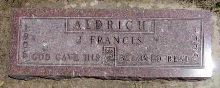 ALDRICH, J. FRANCIS - Minnehaha County, South Dakota | J. FRANCIS ALDRICH - South Dakota Gravestone Photos