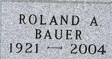 BAUER, ROLAND A. - Minnehaha County, South Dakota | ROLAND A. BAUER - South Dakota Gravestone Photos