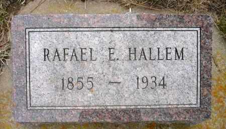 HALLEM, RAFAEL E. - Minnehaha County, South Dakota | RAFAEL E. HALLEM - South Dakota Gravestone Photos
