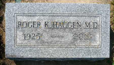 HAUGEN, ROGER K. M.D. - Minnehaha County, South Dakota | ROGER K. M.D. HAUGEN - South Dakota Gravestone Photos