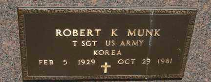 MUNK, ROBERT K. - Minnehaha County, South Dakota | ROBERT K. MUNK - South Dakota Gravestone Photos