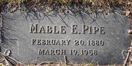 PIPE, MABLE E. - Minnehaha County, South Dakota | MABLE E. PIPE - South Dakota Gravestone Photos