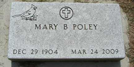 POLEY, MARY B. - Minnehaha County, South Dakota | MARY B. POLEY - South Dakota Gravestone Photos