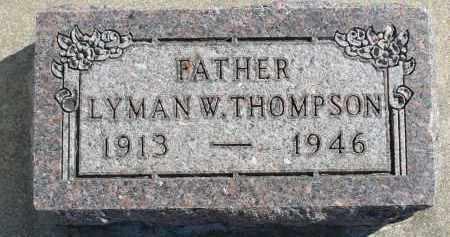 THOMPSON, LYMAN W. - Minnehaha County, South Dakota   LYMAN W. THOMPSON - South Dakota Gravestone Photos